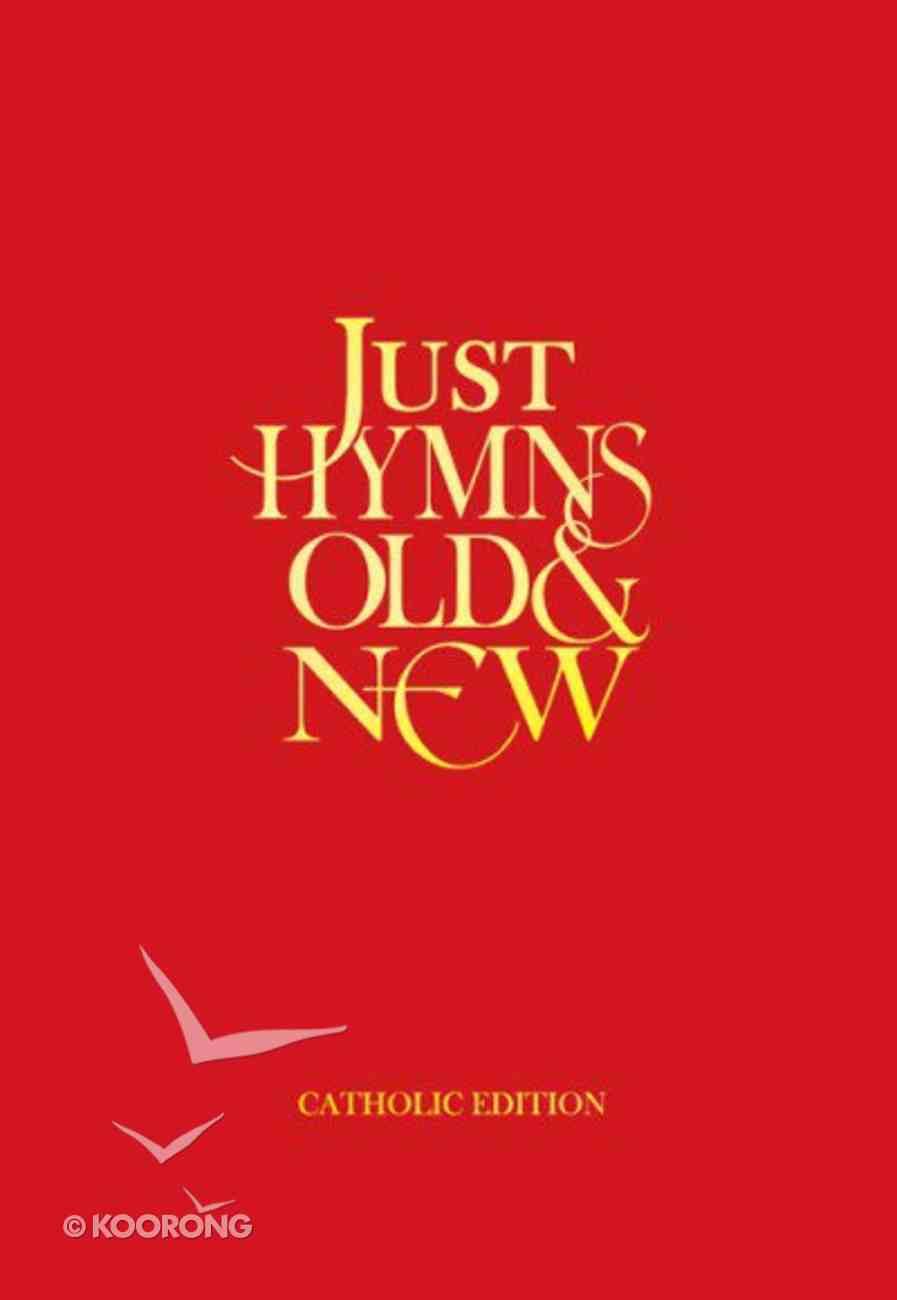 Just Hymns Old and New Catholic Edition (Full Music) Hardback