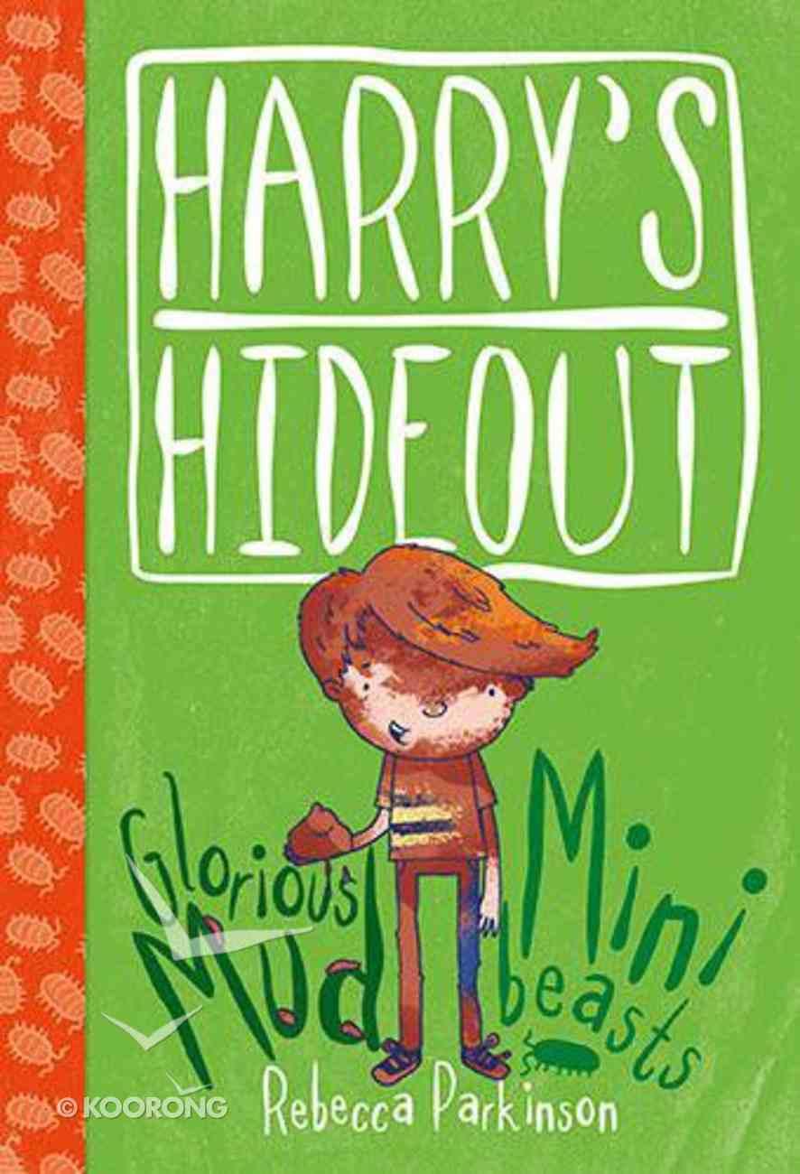 Mud & Minibeasts (Harry's Hideout Series) Hardback