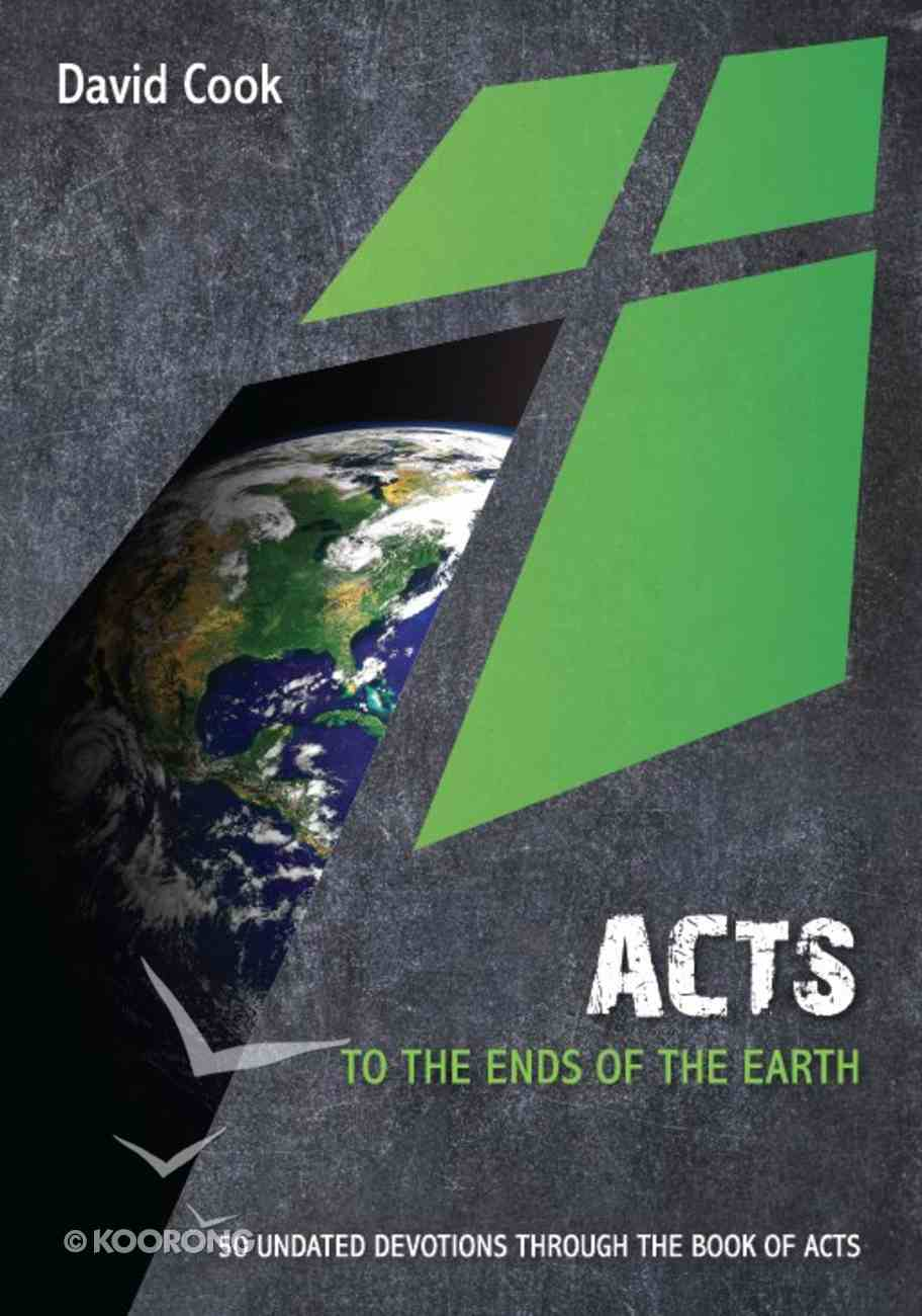 Acts: To the Ends of the Earth: 50 Undated Devotions Through the Book of Acts (10 Publishing Devotions Series) Paperback