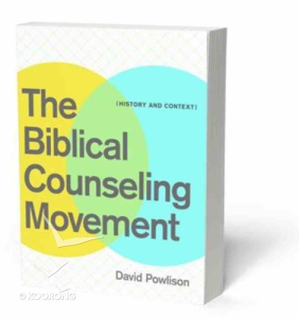 The Biblical Counseling Movement Paperback