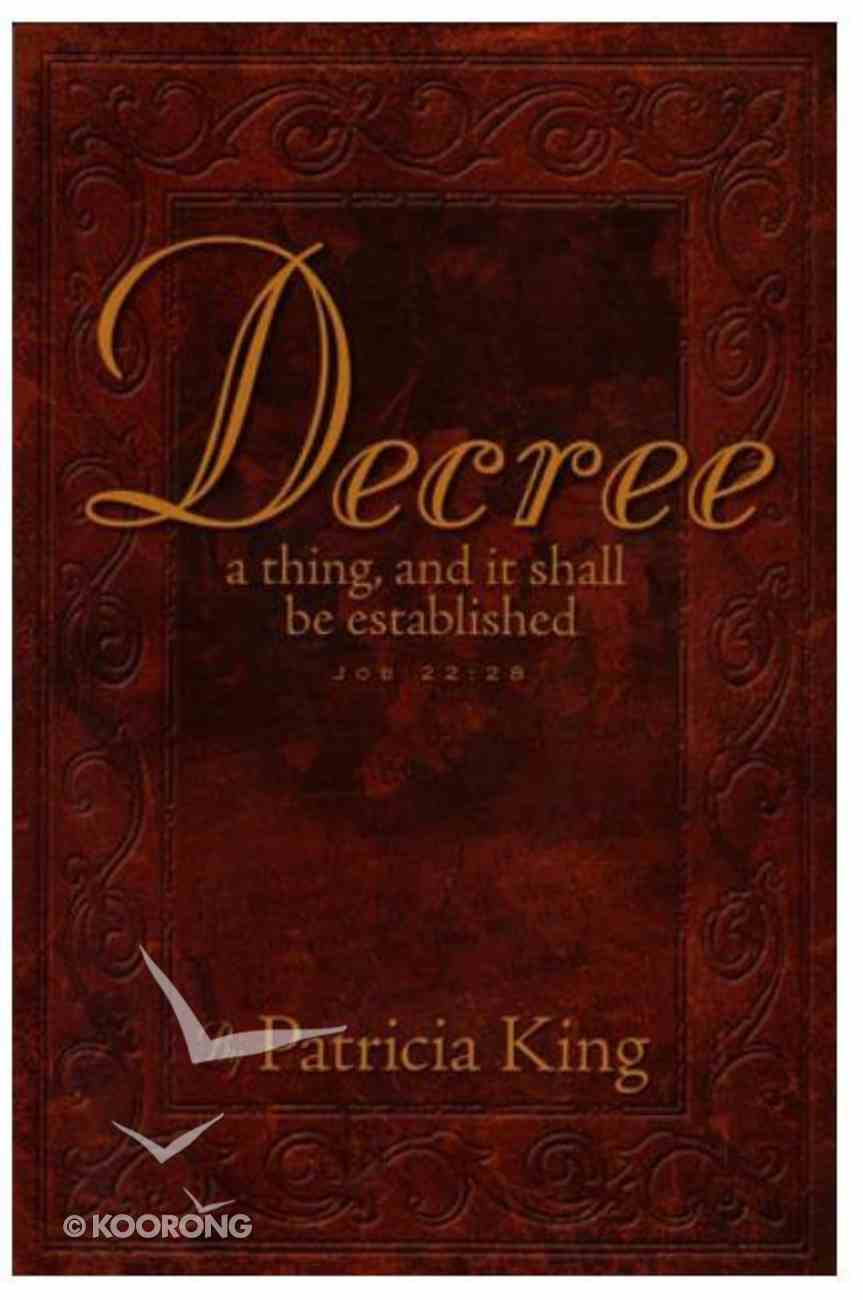 Decree: A Thing That Shall Be Established (3rd Edition) Paperback
