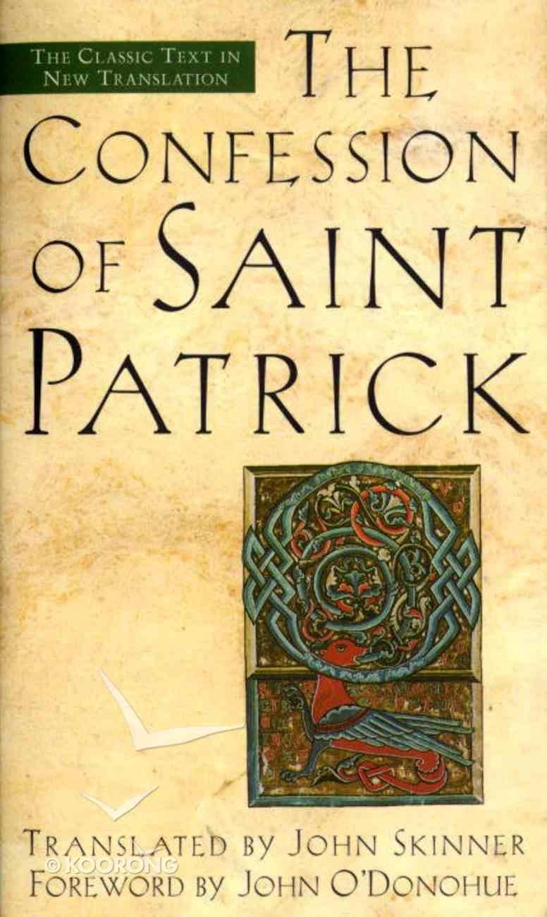 Confession of Saint Patrick & Letter to Coroticus Paperback