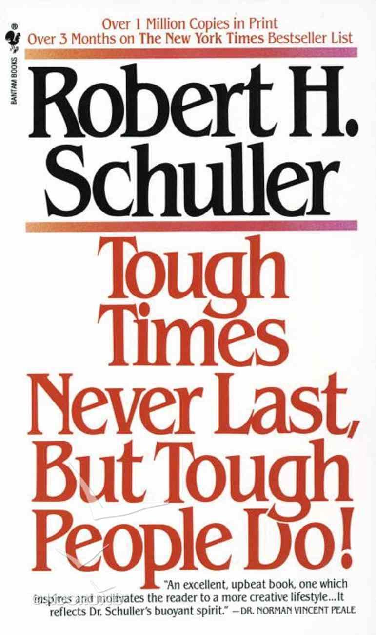 Tough Times Never Last But Tough People Do! Paperback