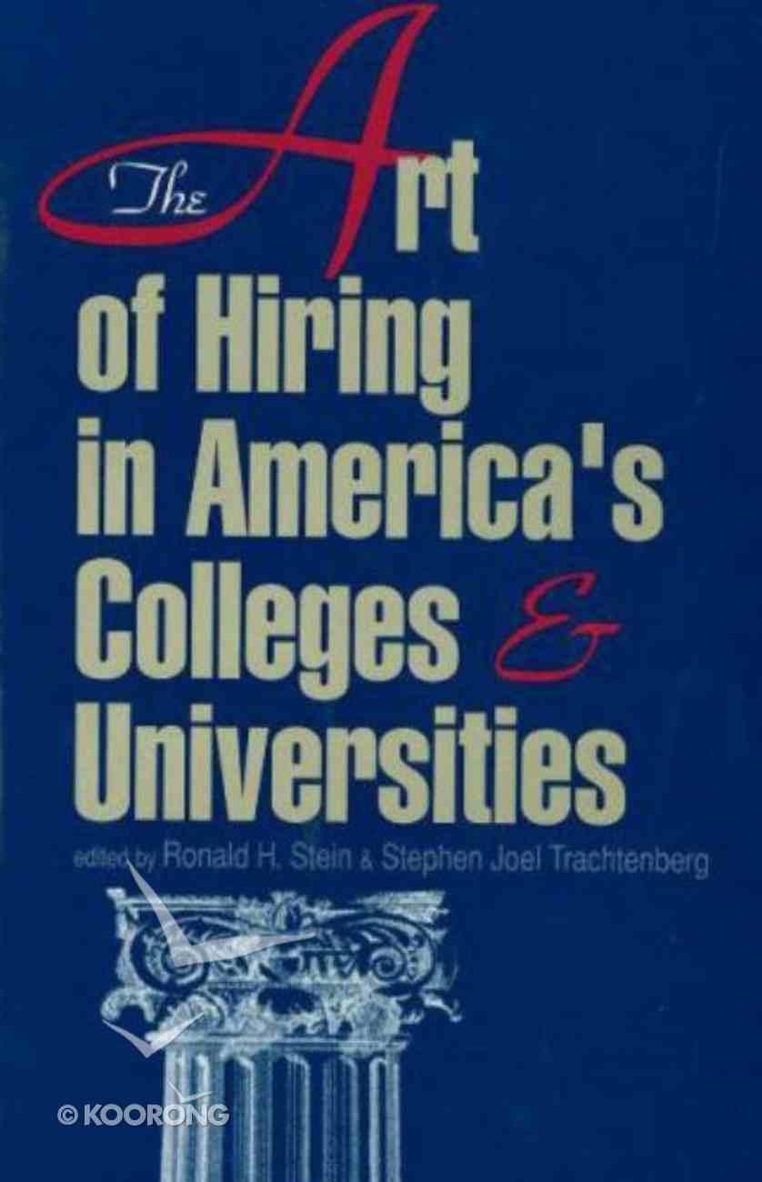 The Art of Hiring in America's Colleges & Universities Hardback