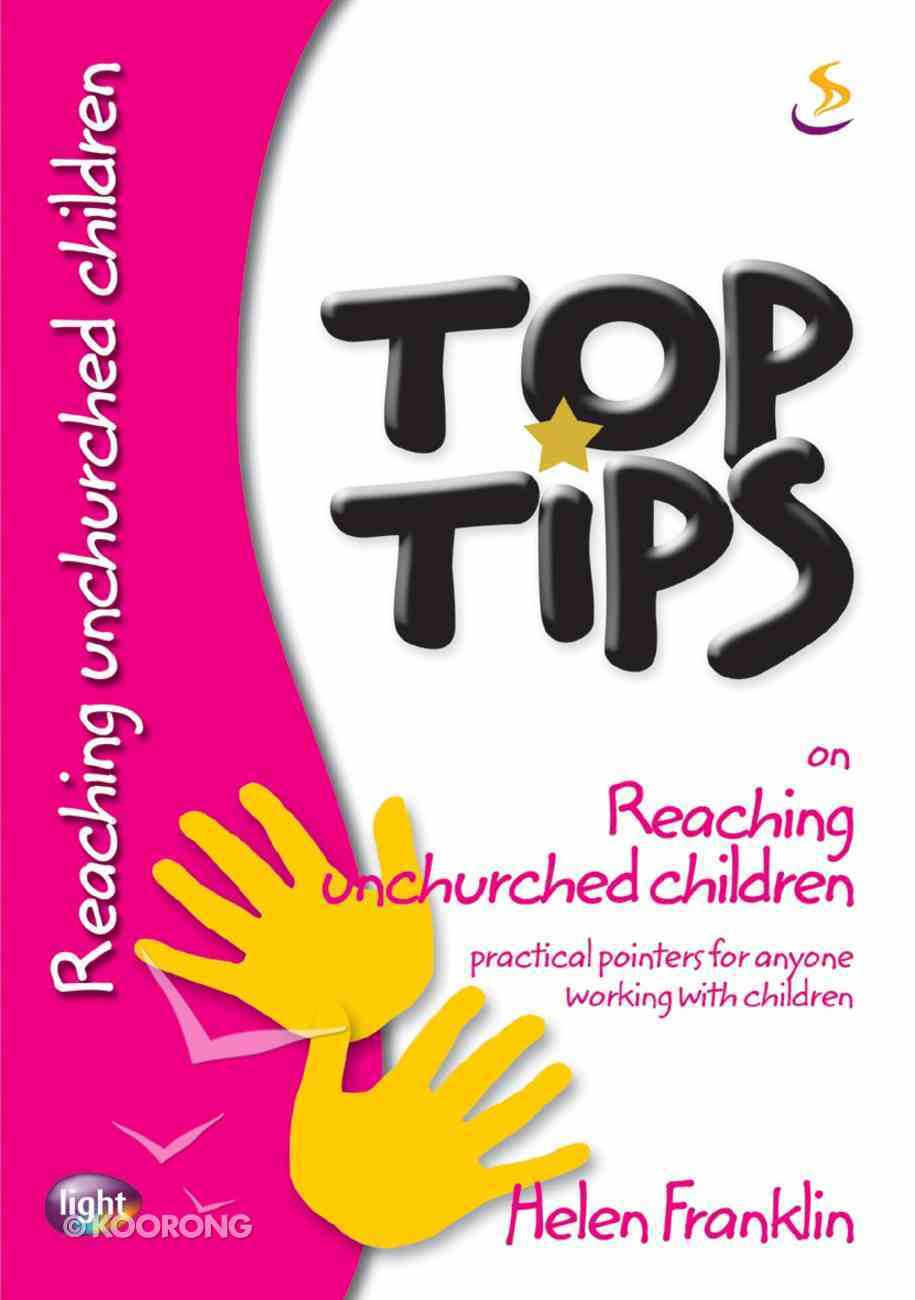 On Reaching Unchurched Children (Top Tips Series) Paperback