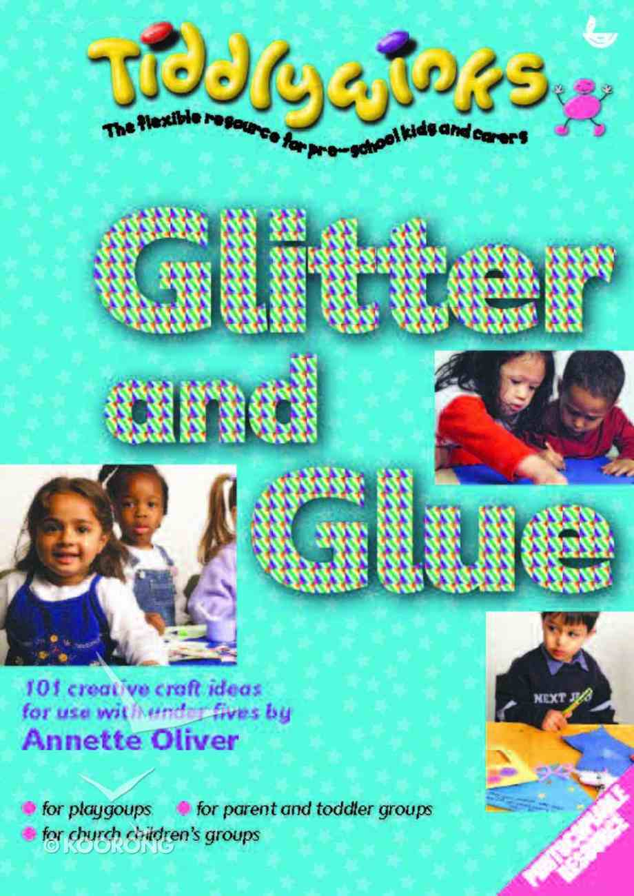 Glitter and Glue (Tiddlywinks Series) Paperback