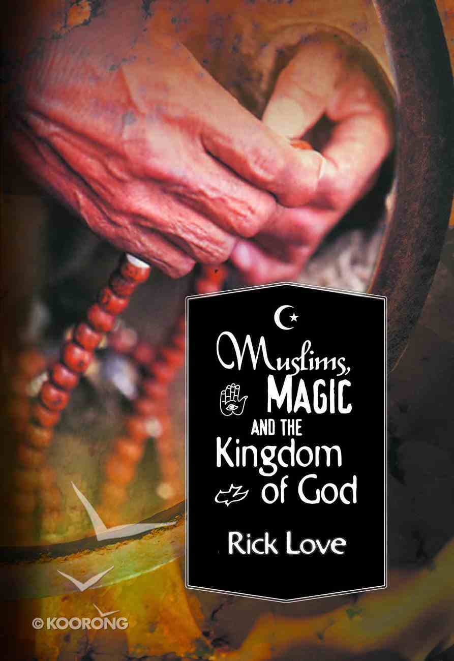 Muslims, Magic and the Kingdom of God Paperback