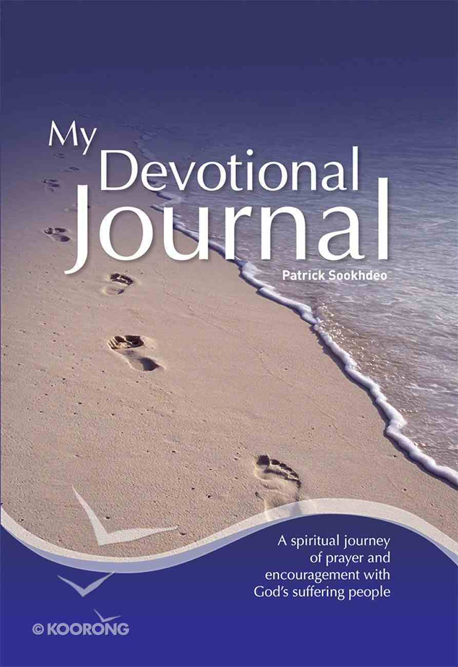 My Devotional Journal: A Spiritual Journey of Prayer and Encouragement With God's Suffering People Hardback