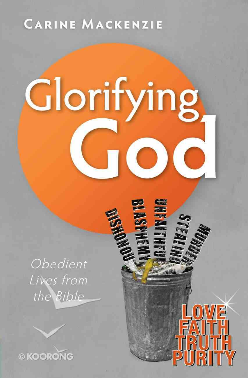 Glorifying God: Obedient Lives From the Bible Paperback