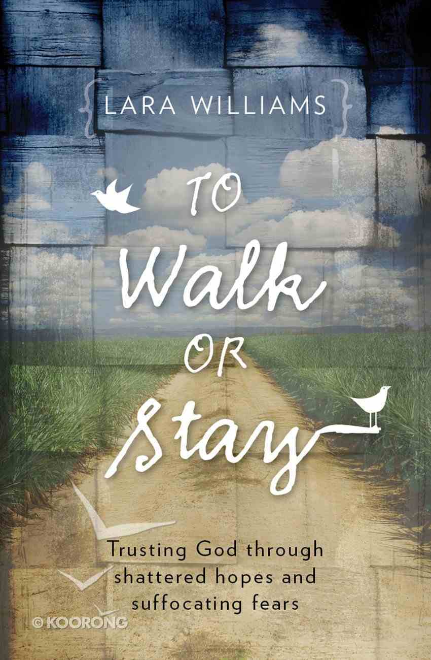 To Walk Or Stay Paperback