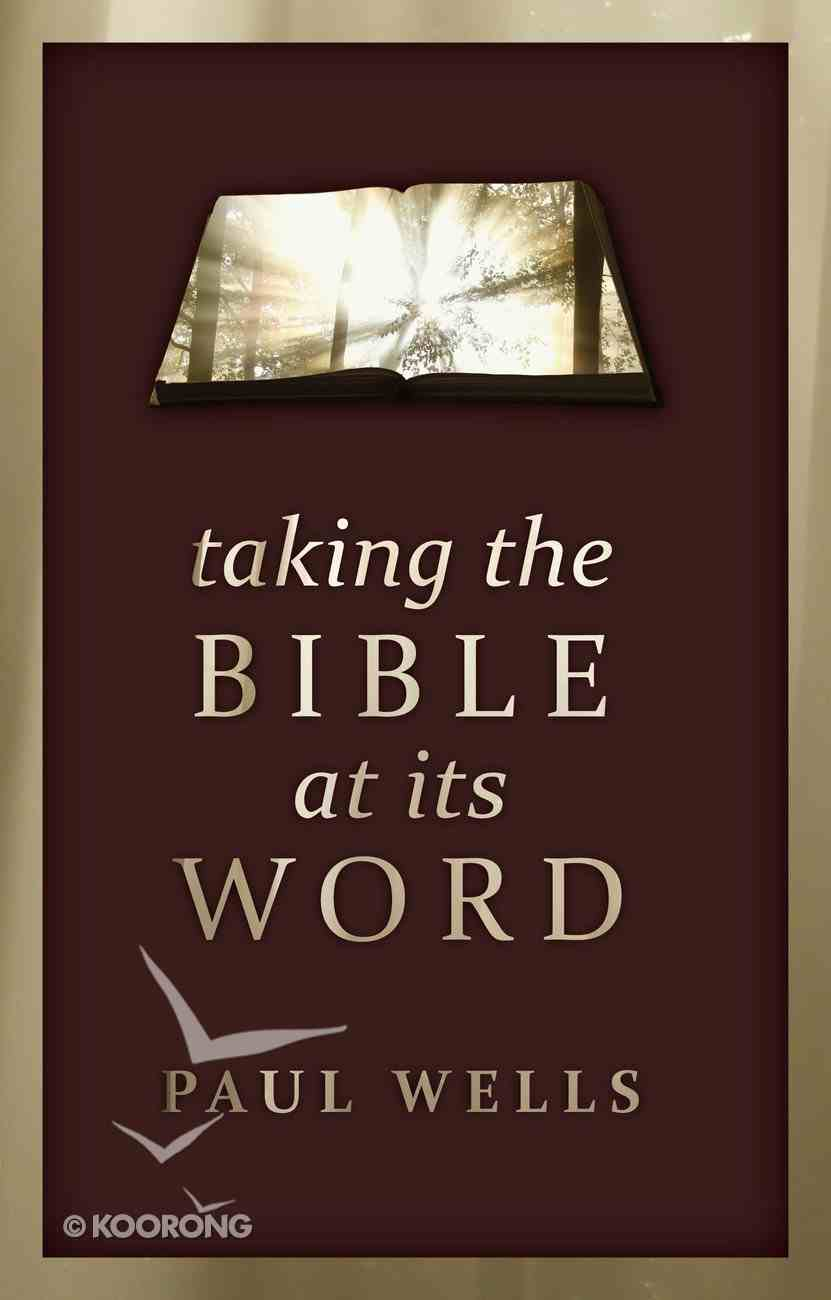 Taking the Bible At Its Word PB Large Format
