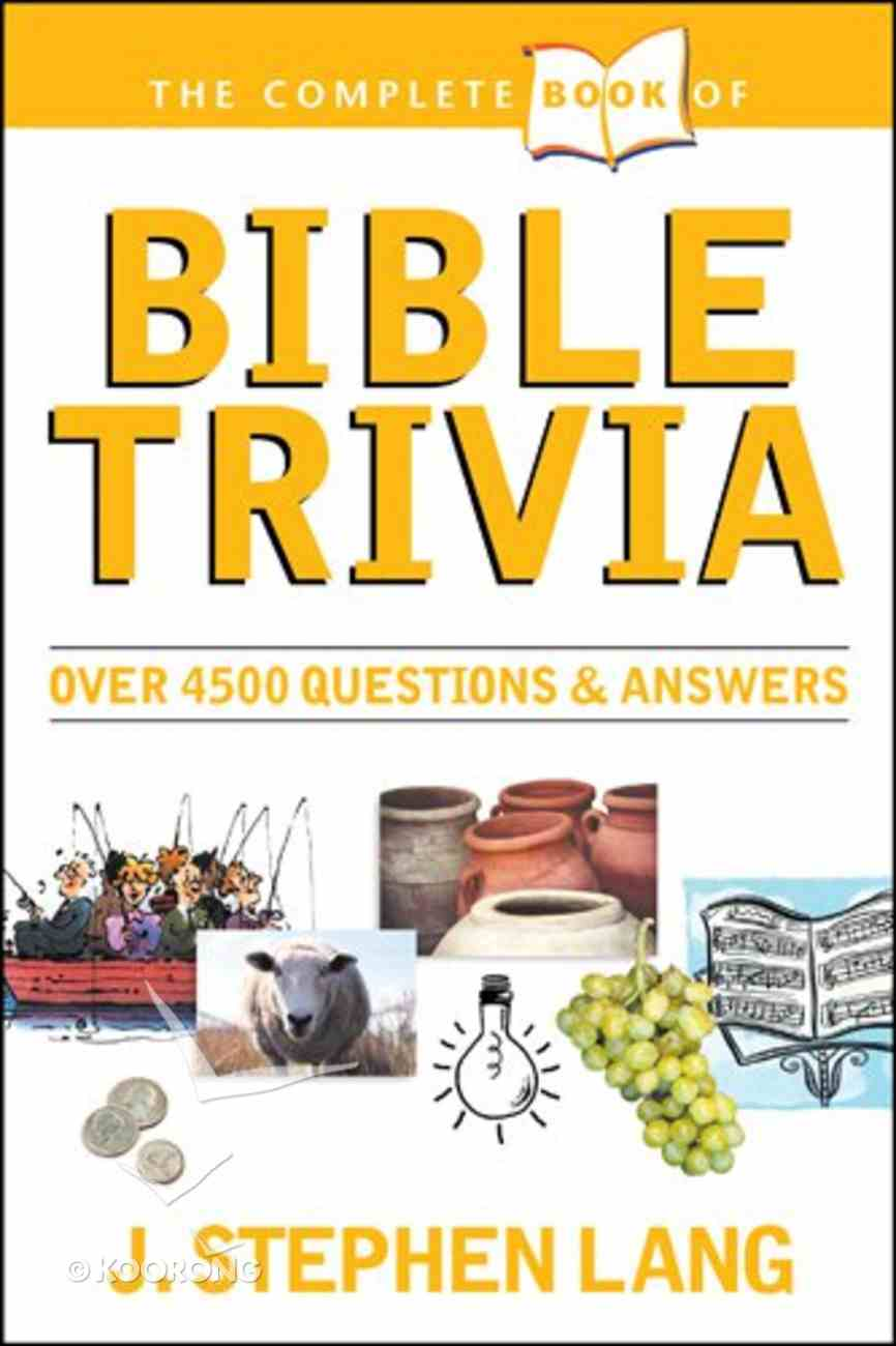 The Complete Book of Bible Trivia Paperback