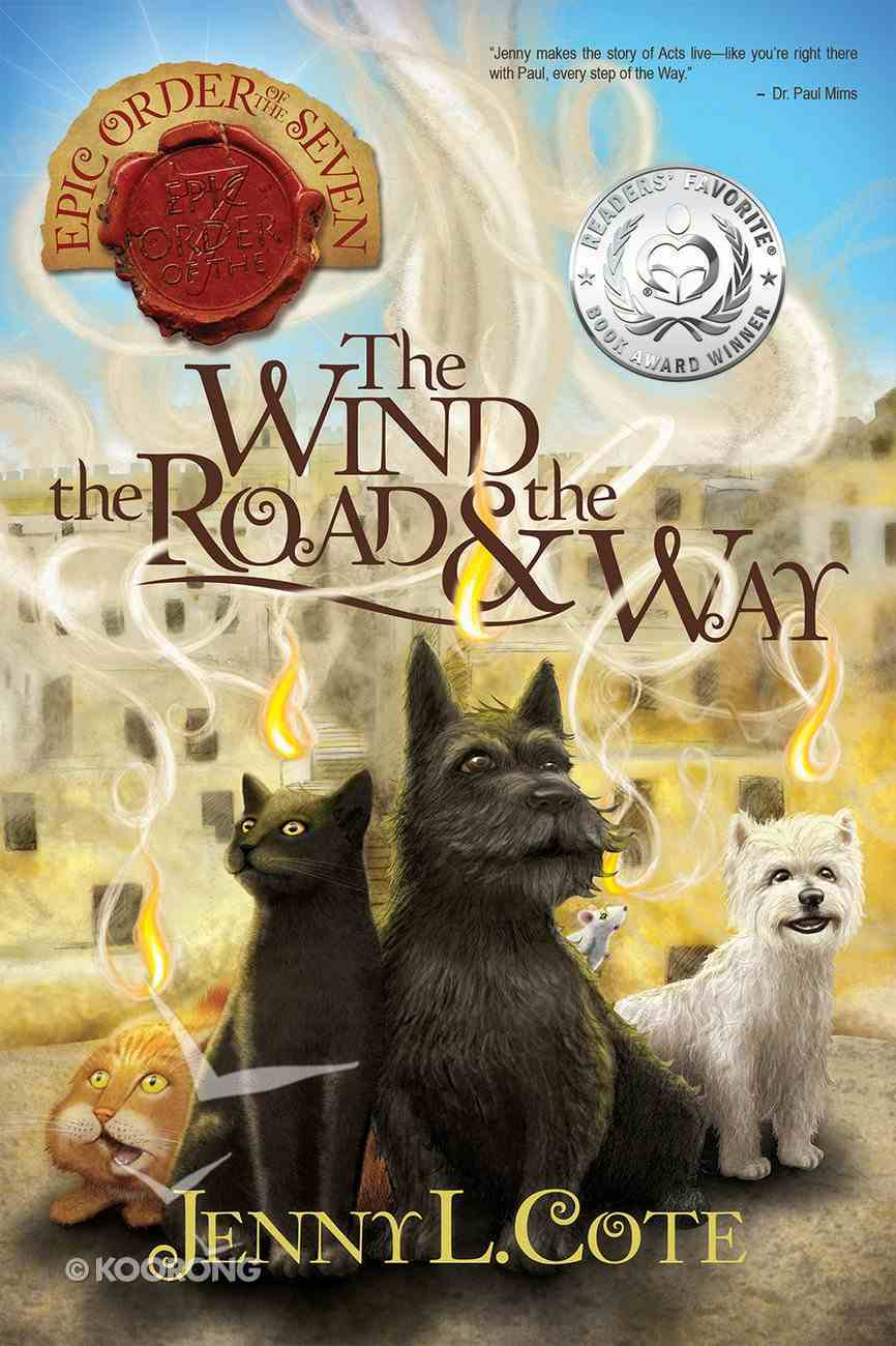 Wind, the Road and the Way, the (#03 in Epic Order Of The Seven Series) Paperback