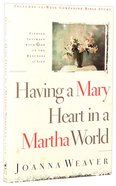 Having A Mary Heart In A Martha World image