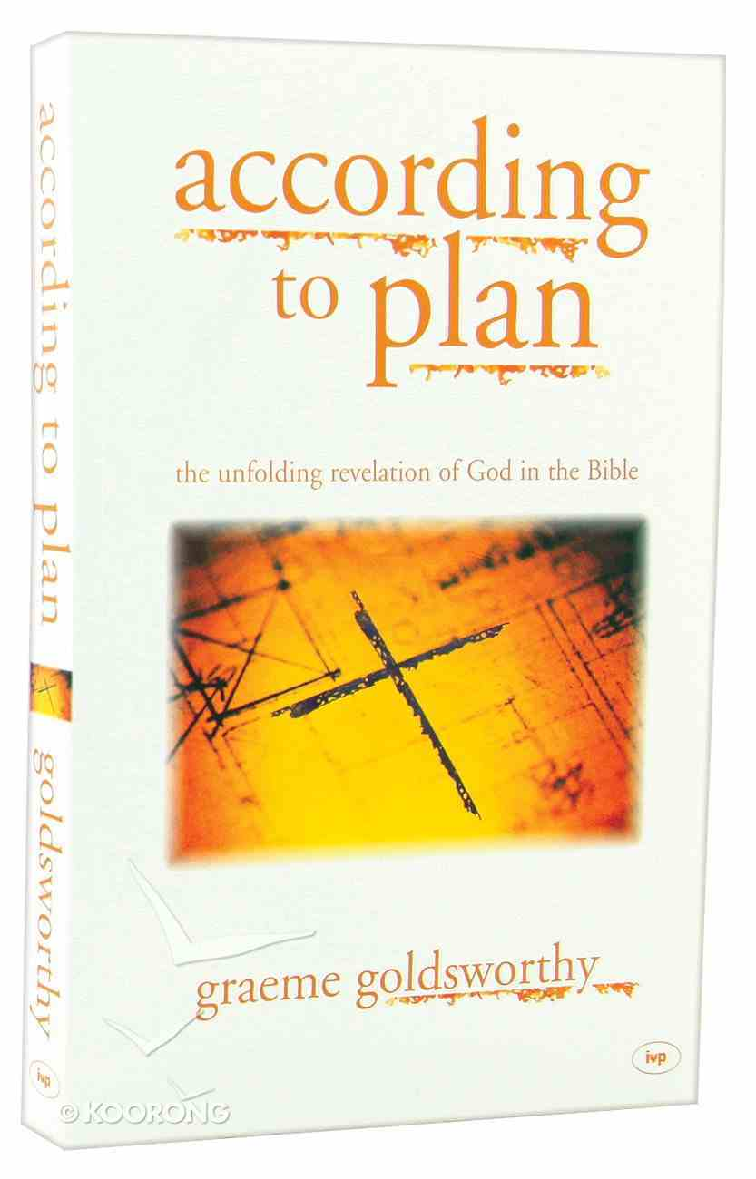 According to Plan: The Unfolding Revelation of God in the Bible Paperback