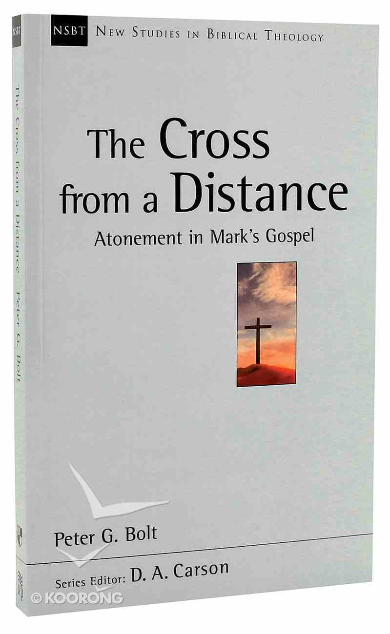 The Cross From a Distance (New Studies In Biblical Theology Series) Paperback