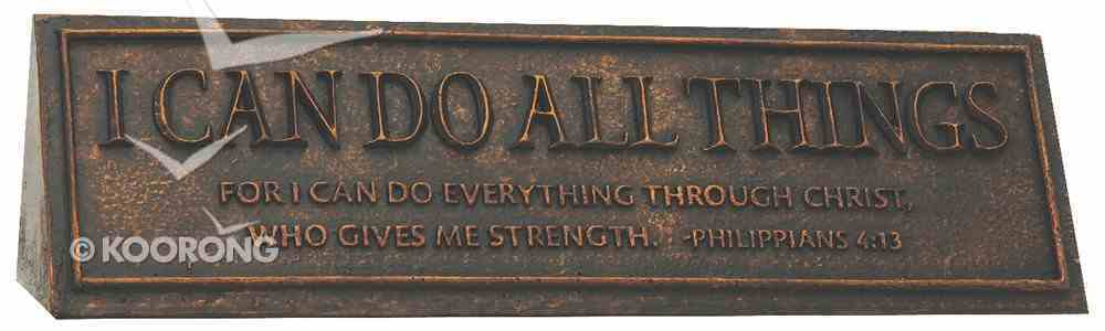 Desktop Reminder: I Can Do All Things (Polyresin) Homeware