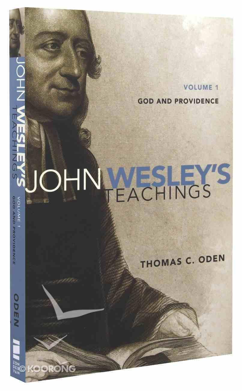 God, Providence, and Man (#01 in John Wesley Teachings Series) Paperback