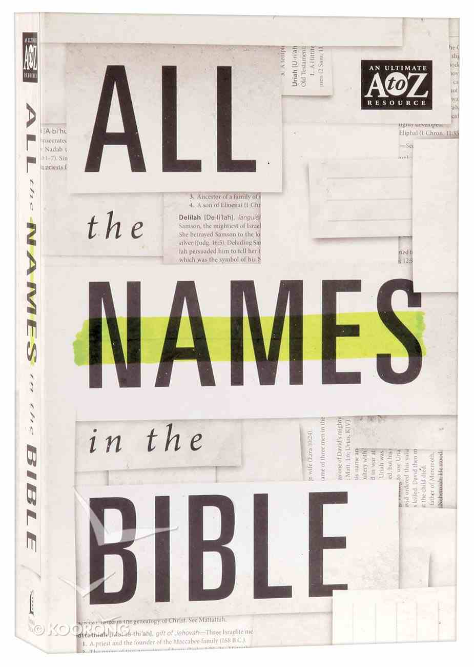 A to Z: All the Names in the Bible Paperback
