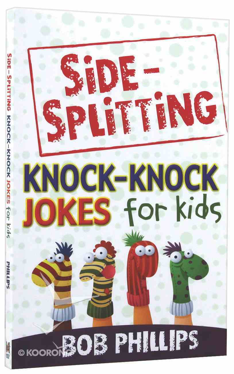 Side-Splitting Knock-Knock Jokes For Kids Paperback
