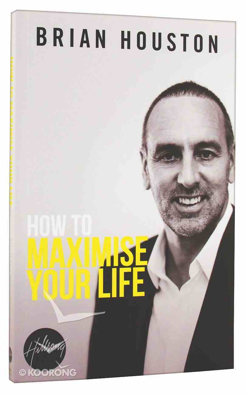How to Maximise Your Life Paperback