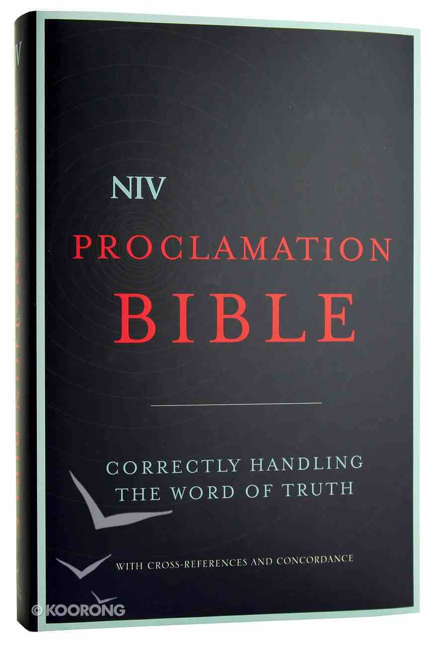 NIV Proclamation Bible: Correctly Handling the Word of Truth Hardback