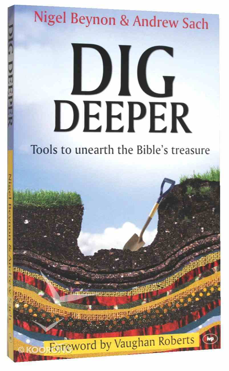 Dig Deeper: Tools to Unearth the Bible's Treasure PB Large Format