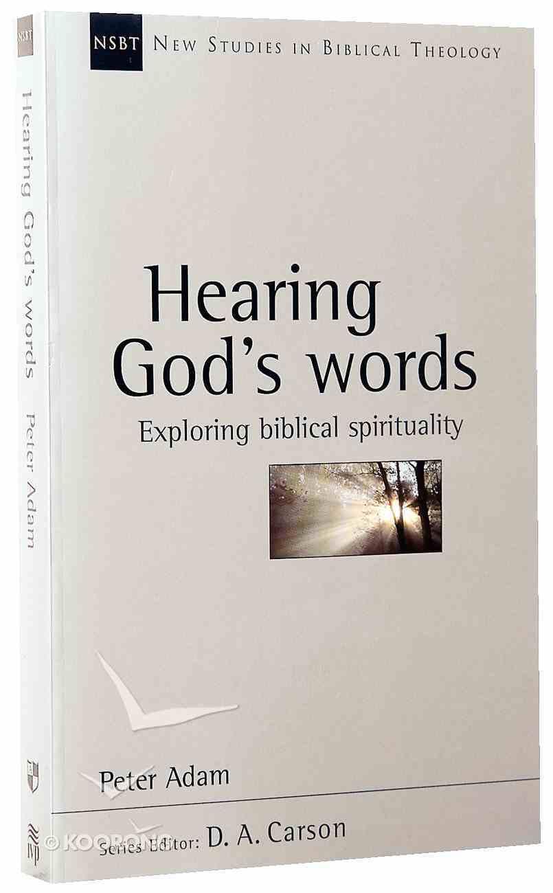 Hearing God's Words (New Studies In Biblical Theology Series) Paperback