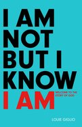 I Am Not But I Know I Am image