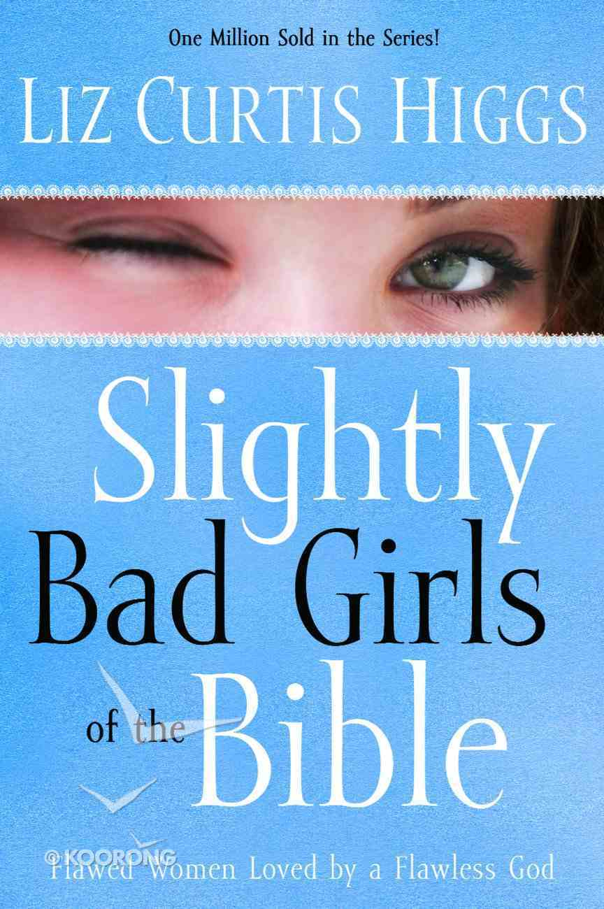 Slightly Bad Girls of the Bible Paperback