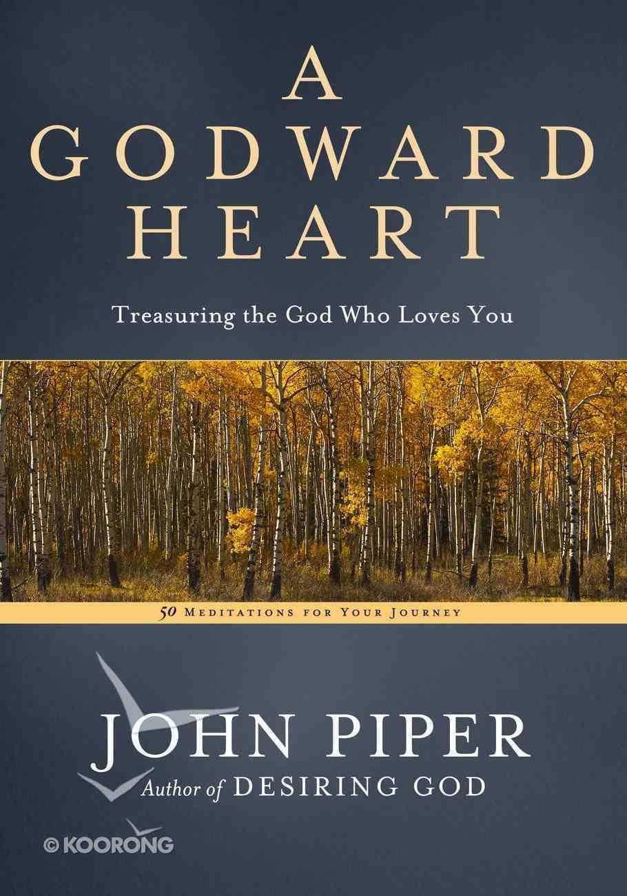 A Godward Heart Hardback