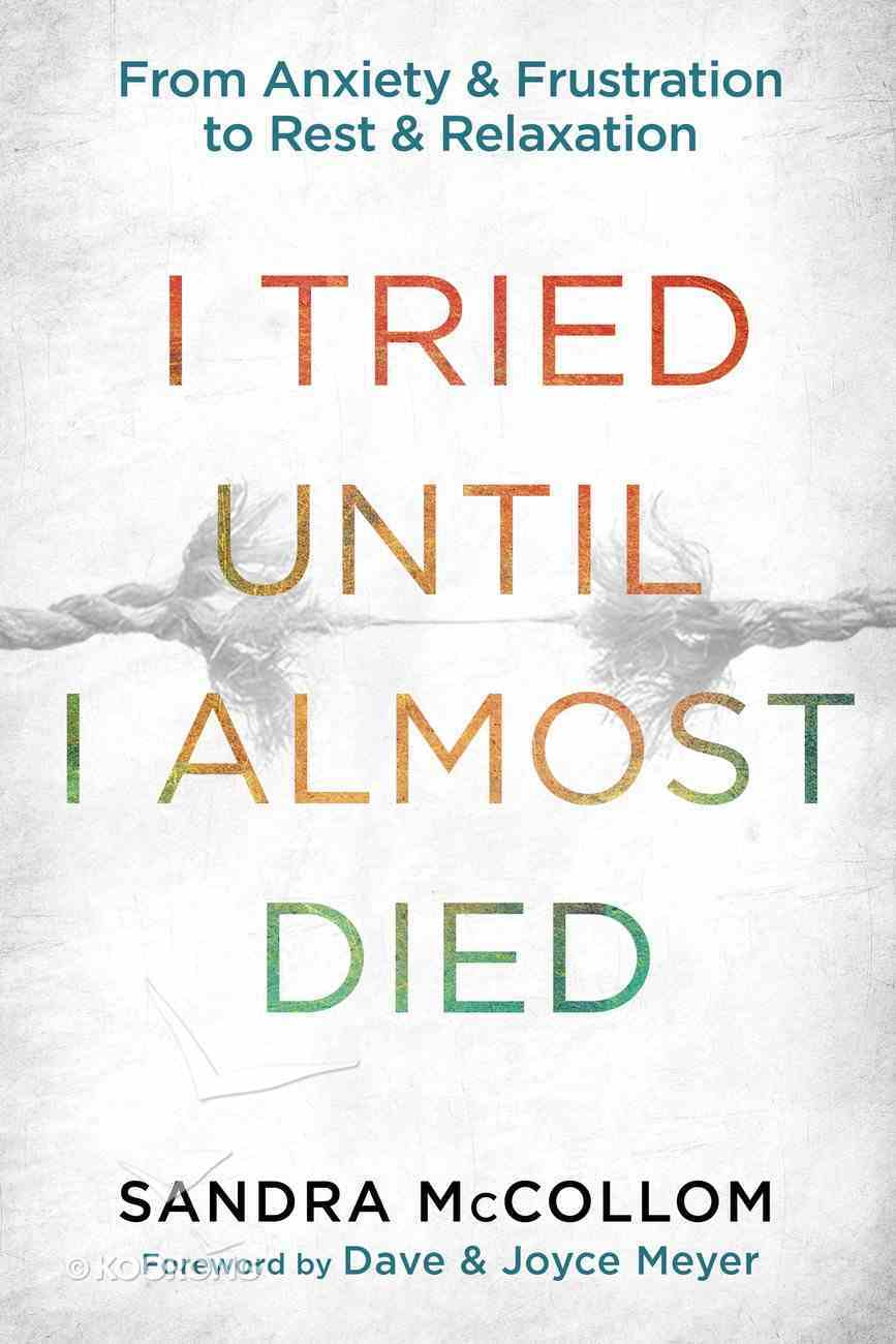I Tried Until I Almost Died Paperback