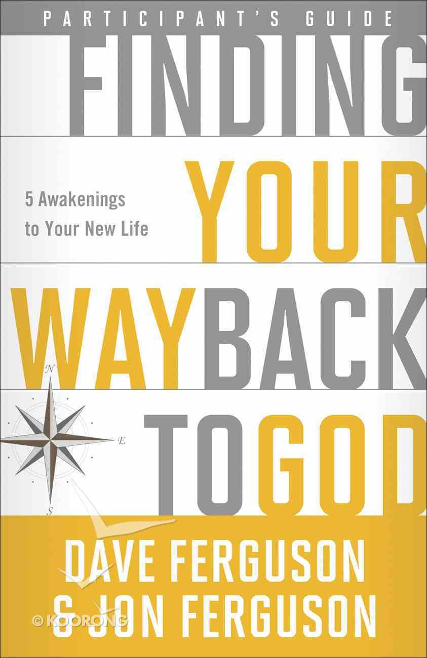 Finding Your Way Back to God (Participants Guide) Paperback