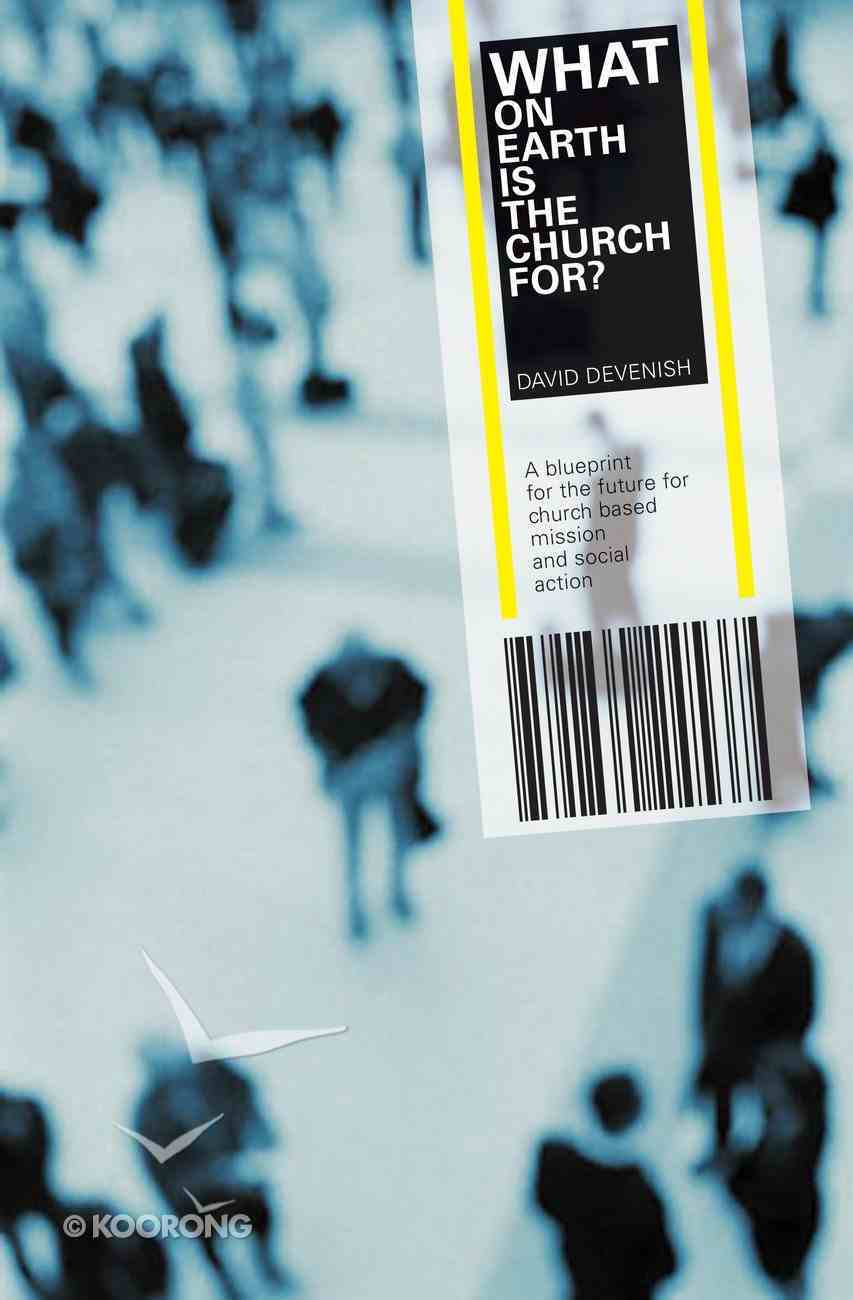What on Earth is the Church For? eBook