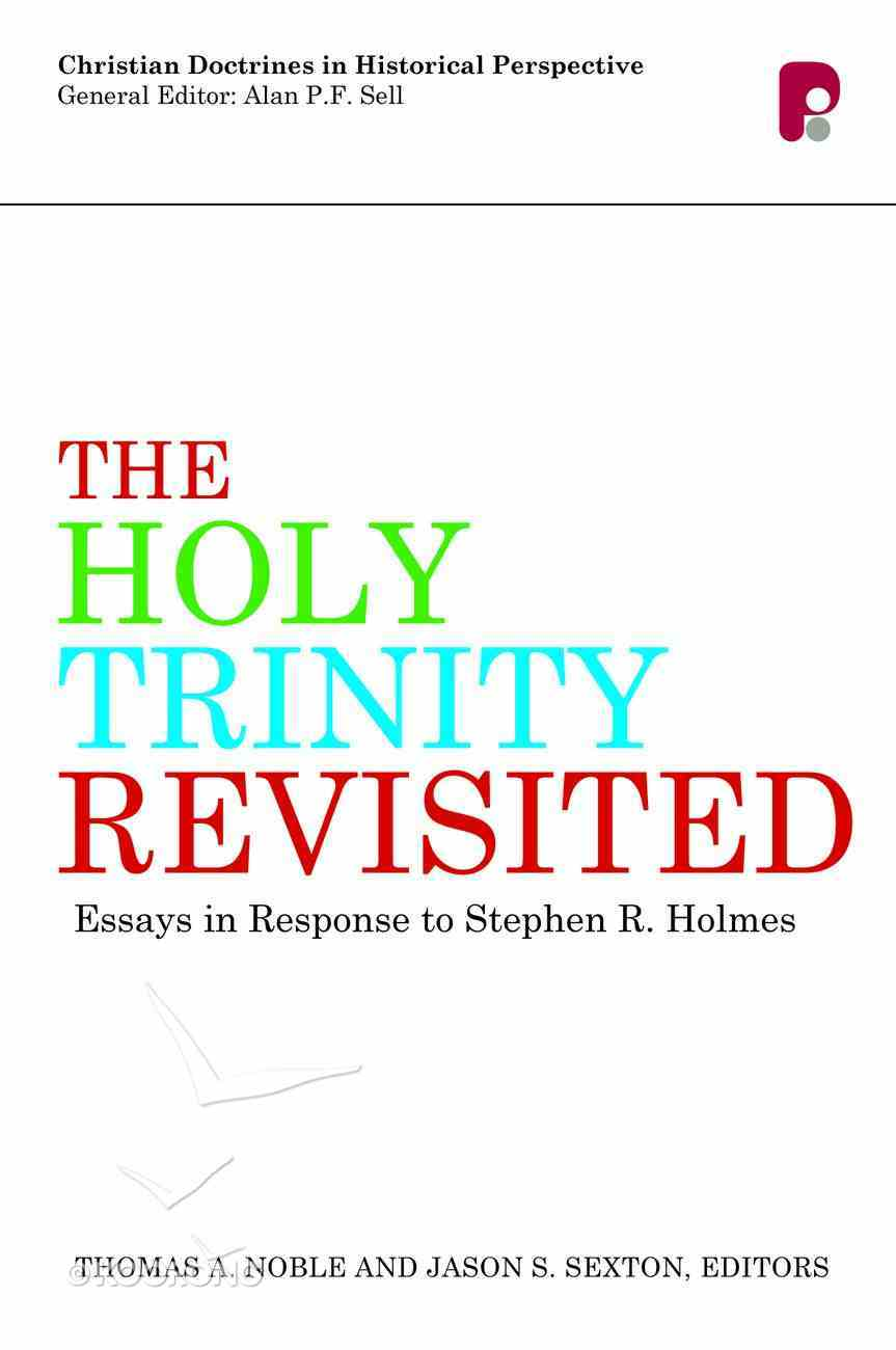 The Holy Trinity Revisted: Essays in Response to Stephen Holmes Paperback