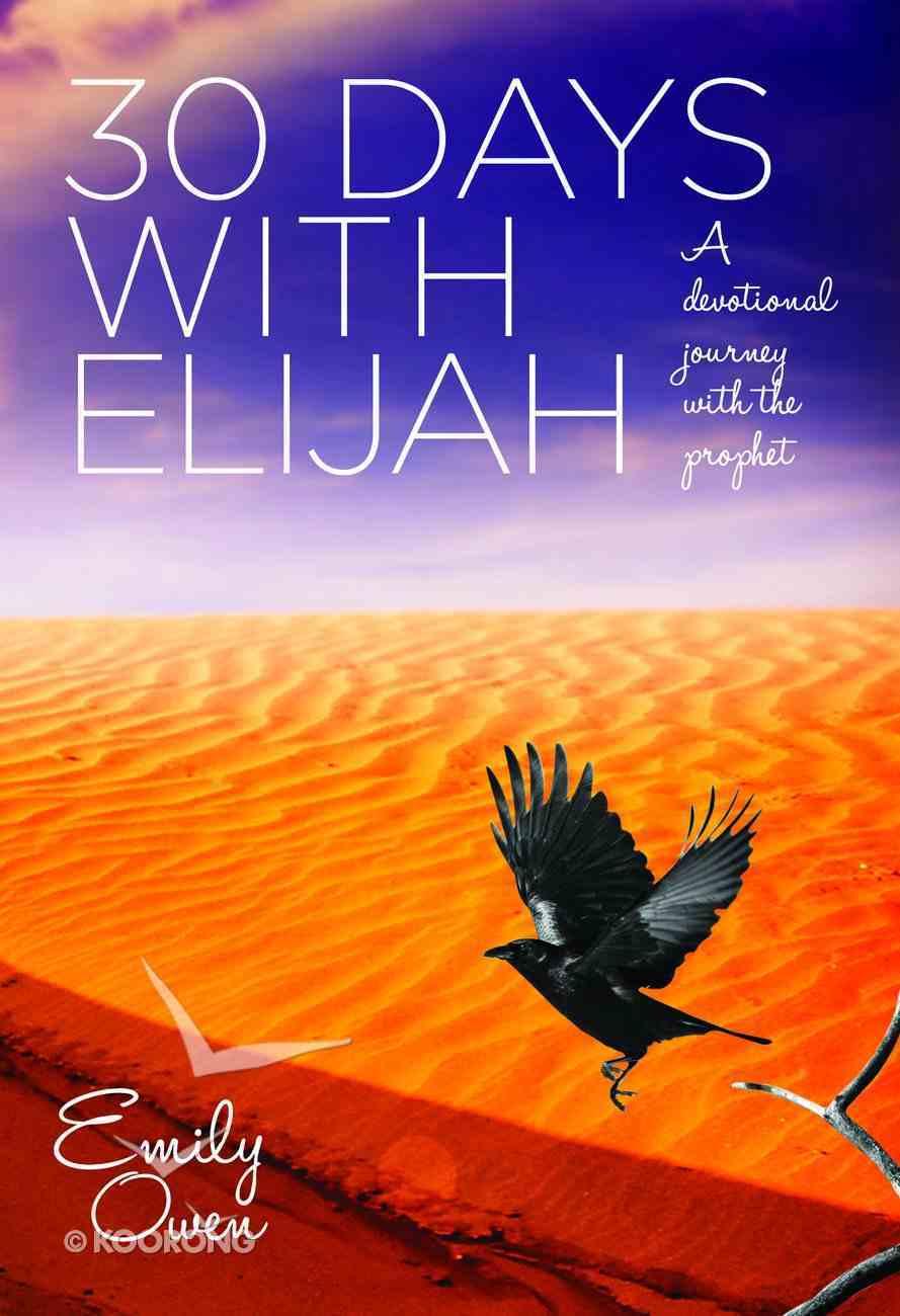 30 Days With Elijah Paperback