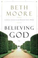 Believing God Paperback