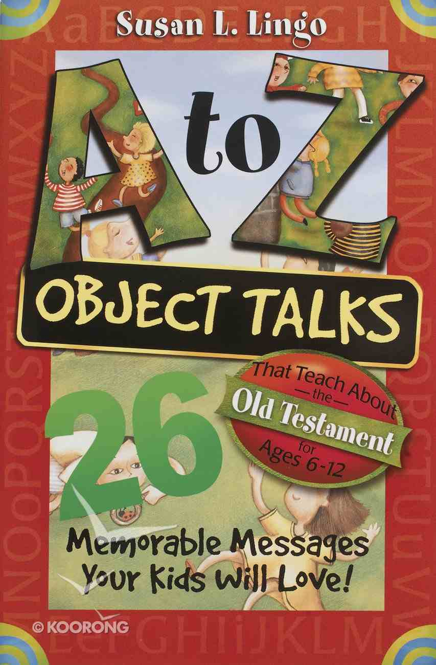 A to Z Object Talks That Teach the Old Testament Paperback