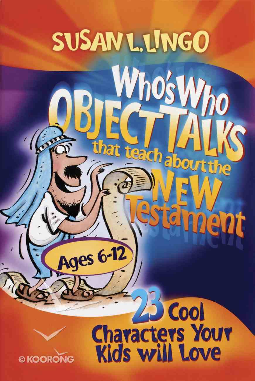 Who's Who Object Talks That Teach About the New Testament Paperback