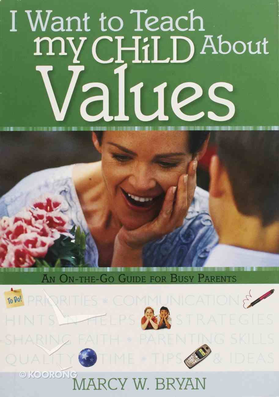I Want to Teach My Child About Values Paperback