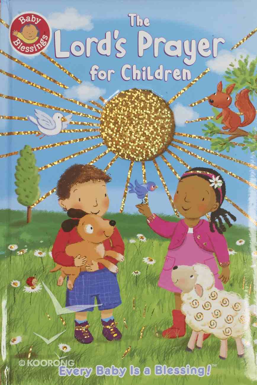 The Lord's Prayer For Children (Baby Blessings Series) Board Book
