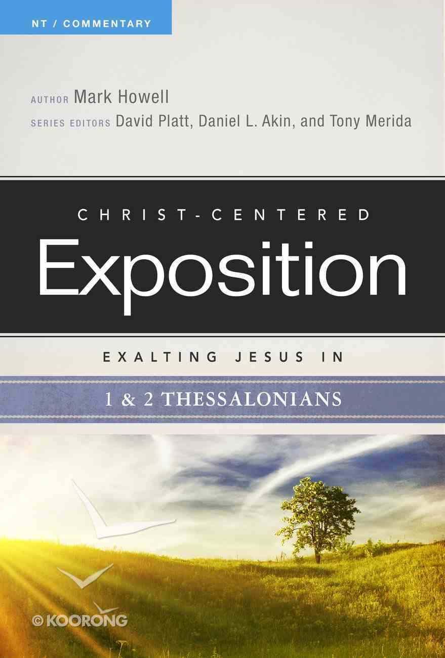 Exalting Jesus in 1 & 2 Thessalonians (Christ Centered Exposition Commentary Series) Paperback