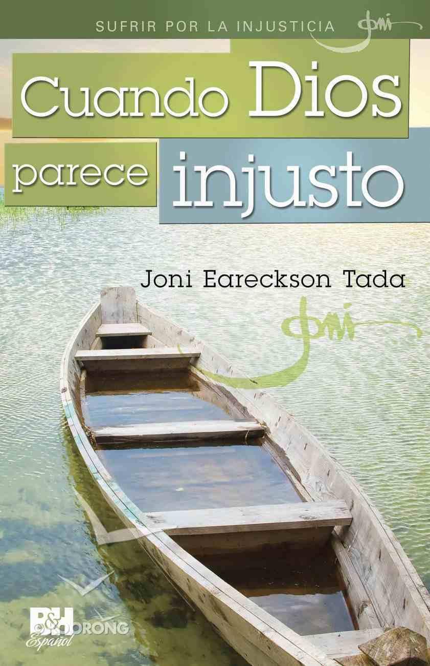 Cuando Dios Parece Injusto (When God Seems Unjust) Booklet