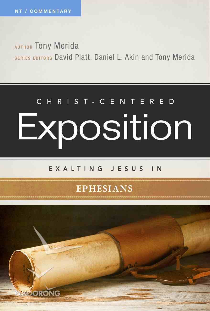 Exalting Jesus in Ephesians (Christ Centered Exposition Commentary Series) Paperback