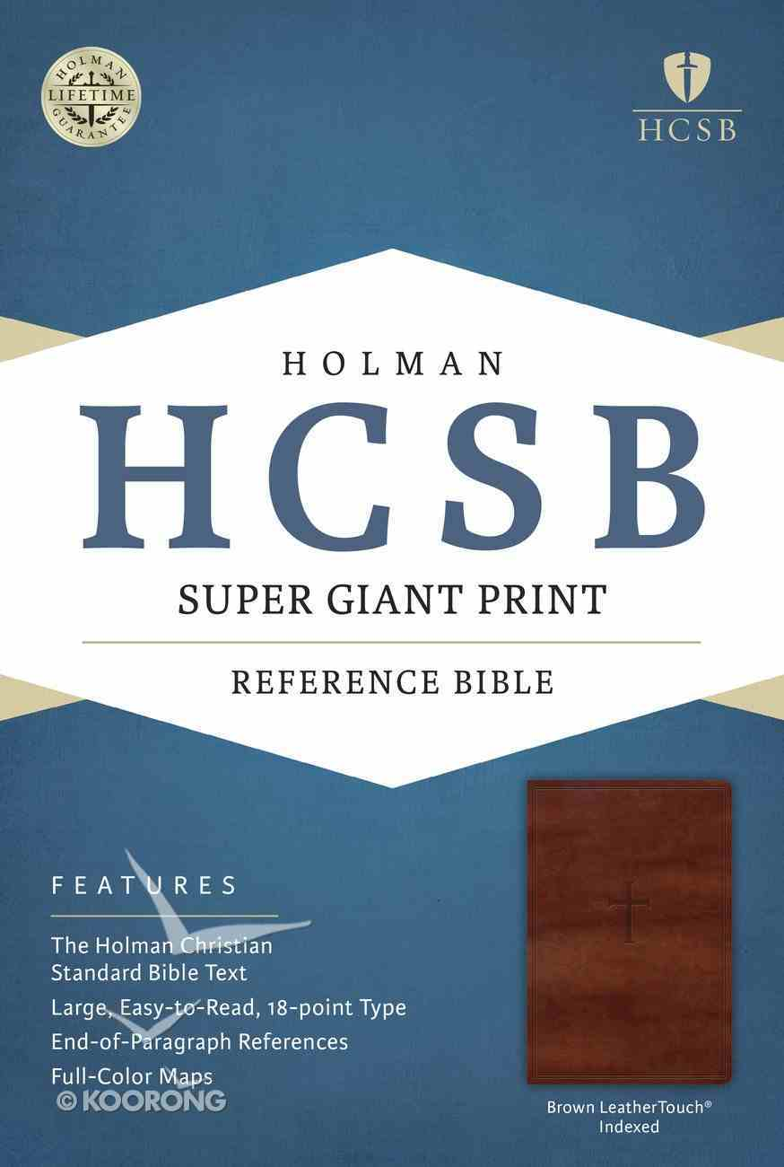 HCSB Super Giant Print Reference Bible Brown Leathertouch Imitation Leather