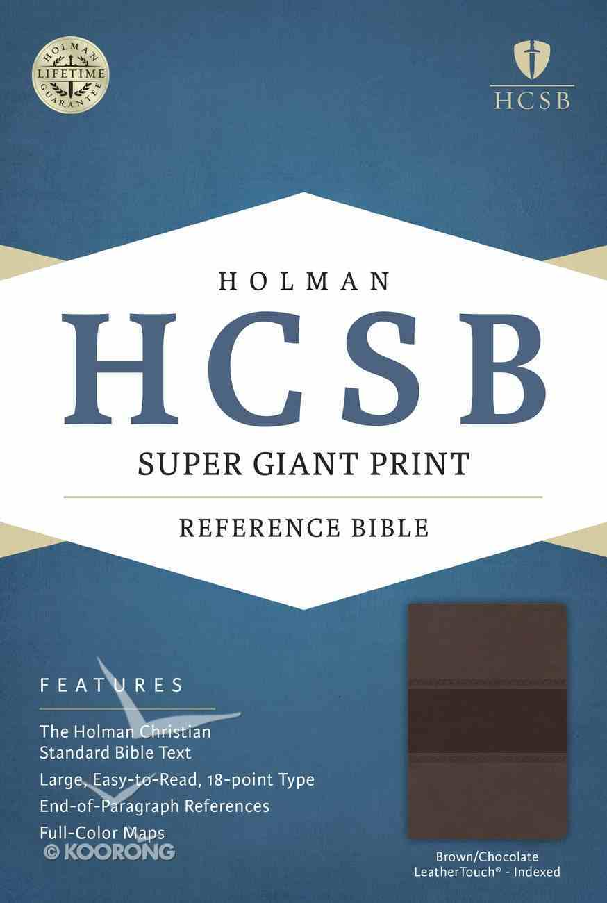 HCSB Super Giant Print Reference Bible Brown/Chocolate Leathertouch Indexed Imitation Leather