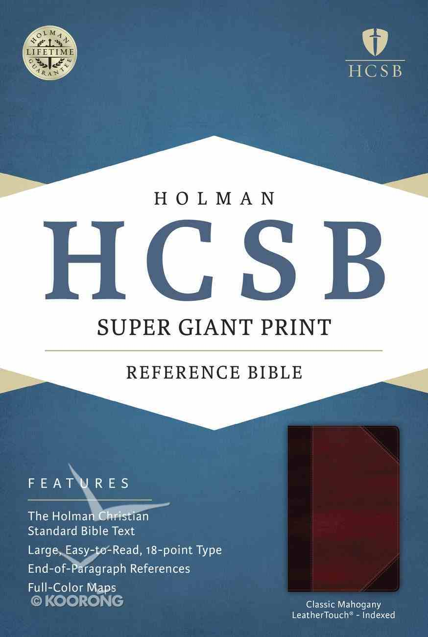 HCSB Super Giant Print Reference Bible Classic Mahogany Leathertouch Indexed Imitation Leather