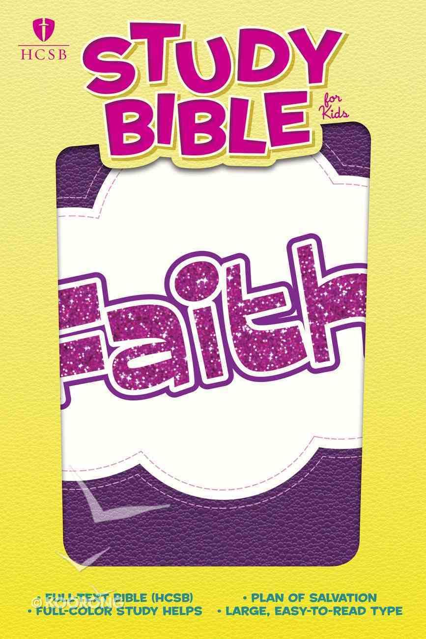 HCSB Study Bible For Kids Faith Imitation Leather