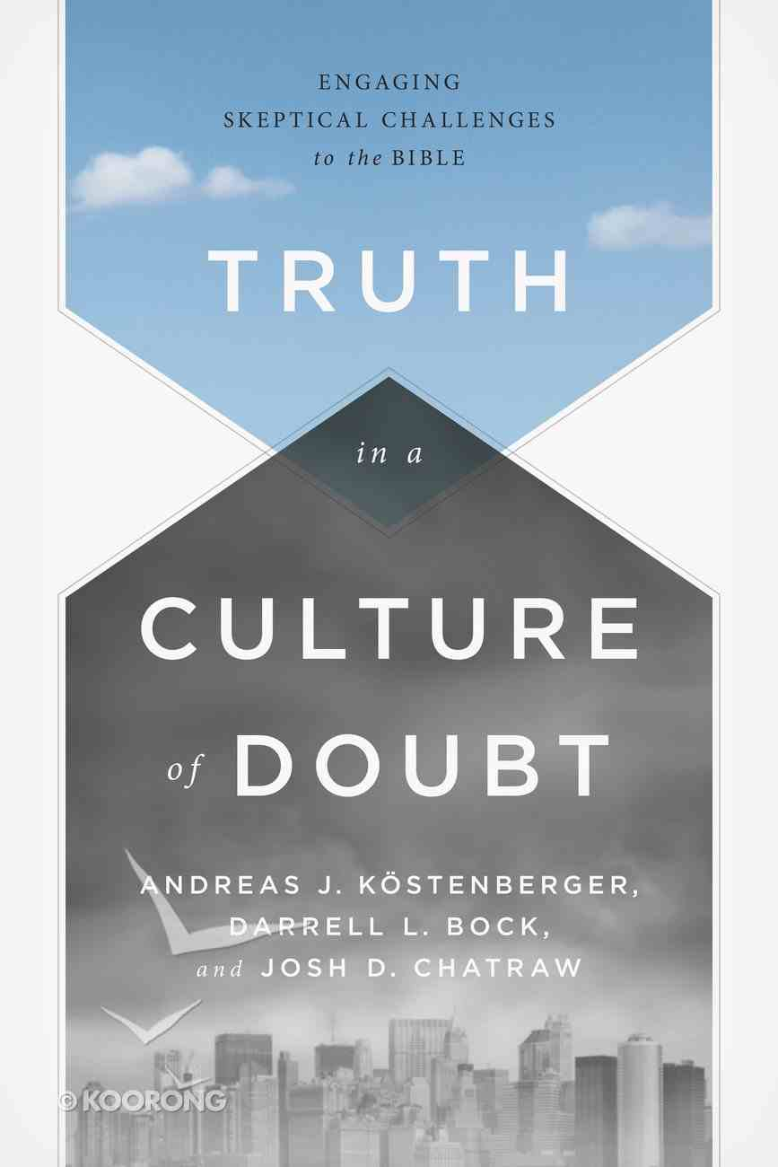 Truth in a Culture of Doubt Paperback
