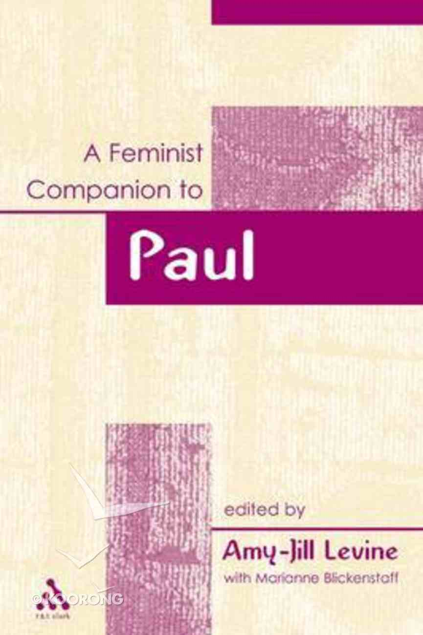 A Feminist Companion to the Authentic Pauline Writings Paperback